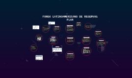 FONDO LATINOAMERICANO DE RESERVAS FLAR
