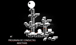 PROGRAMA DE CONDUCTAS ADICTIVAS