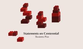 Statements on Centennial