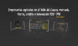 Empresarios agrícolas en el Valle del Cauca; mercado, tierra