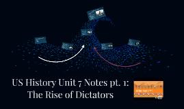USH Unit 7 Notes pt. 1: Dictators