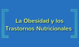 Obesidad y Trastornos Nutricionales.