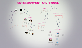 ENTERTAINMENT AND TRAVEL