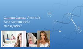 Carmon Carrera: America's Next Supermodel a man?