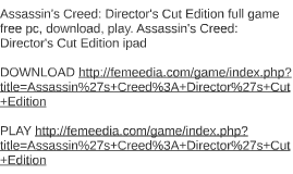 Assassin's Creed: Director's Cut Edition full game free pc,