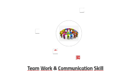Team Work & Communication Skill