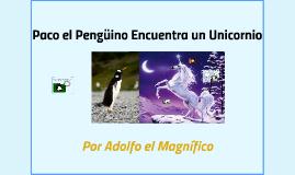 Paco el Pengüino Encontra un Unicornio
