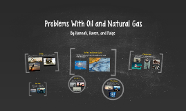 Problems With Oil and Natural Gas