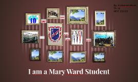 I am a Mary Ward Student