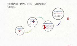 TRABAJO FINAL: COMUNICACIÓN VISUAL