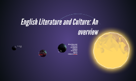 English Litterature and Culture: An overview