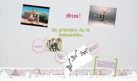 Copy of Arcos Un principio de la animacion !