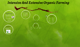 Intensive And Extensive Organic Farming