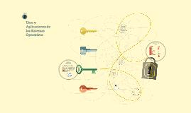 Copy of Usos y Aplicaciones de los Sistemas Operativos