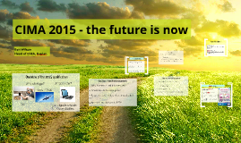 CIMA 2015 - the future is now