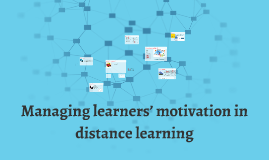 Managing learners' motivation in distance learning