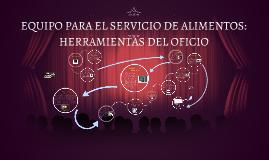EQUIPO PARA EL SERVICIO DE ALIMENTOS: HERRAMIENTAS DEL OFICI