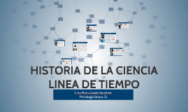 Copy of HISTORIA DE LA CIENCIA