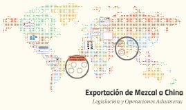 Exportación de Mezcal a China