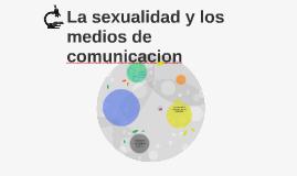 La sexualidad y los medios de comunicacion