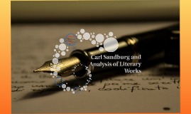 Copy of Carl Sandburg and Analysis of Literary Works