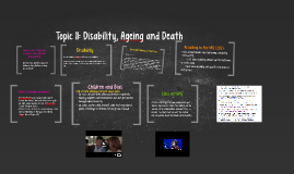 Topic 11: Disability, Ageing and Death