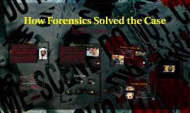 How Forensics Solved the Case