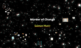 Murder of Change