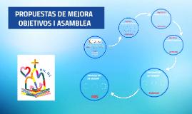 PROPUESTAS DE MEJORA OBJETIVOS I ASAMBLEA