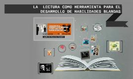 Copy of LA  LECTURA COMO HERRAMIENTA PARA EL DESARROLLO DE HABILIDAD