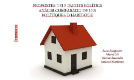 PROPOSTES DELS PARTITS POLÍTICS. ANÀLISI COMPARATIU DE LES PO