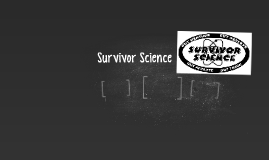 Survivor Science