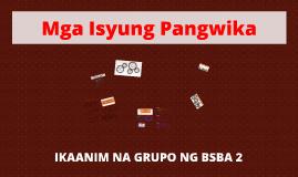 Copy of Copy of Mga Isyung Pangwika