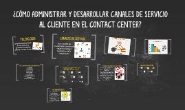 ¿CÓMO ADMINISTRAR Y DESARROLLAR CANALES DE SERVICIO AL CLIEN