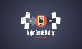 Major Dennis Mobley