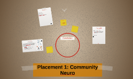 Placement 1: Community Neuro
