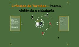 Torcidas Organizadas - Paixão, cidadania e violência