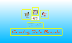 Creating Data Boards - AEA 9