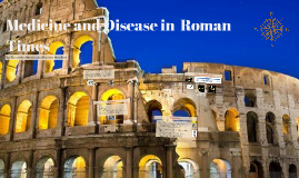 Medicine and Disease in Roman Times