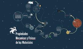 Propiedades Mecanicas y Fisicas de los Materiales