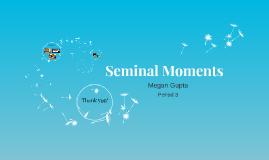 Seminal Moments