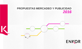 PROPUESTAS MERCADEO Y PUBLICIDAD