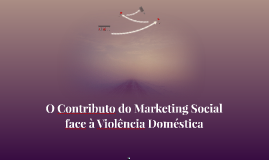 O Contributo do Marketing Social face à Violência Doméstica