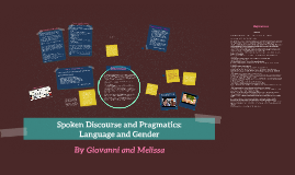 Copy of Spoken Discourse and Pragmatics: Language and Gender