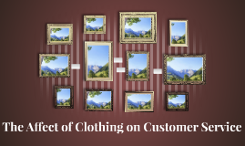 The Affect of Clothing on Customer Service