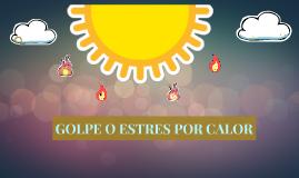 GOLPE DE CALOR RESUMEN