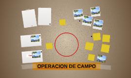 OPERACION DE CAMPO