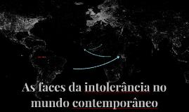 As faces da intolerância no mundo contemporâneo