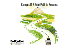 Campus IT & Your Path to Success (no quiz questions)