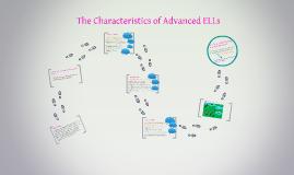 The Characteristics of Advanced ELLs